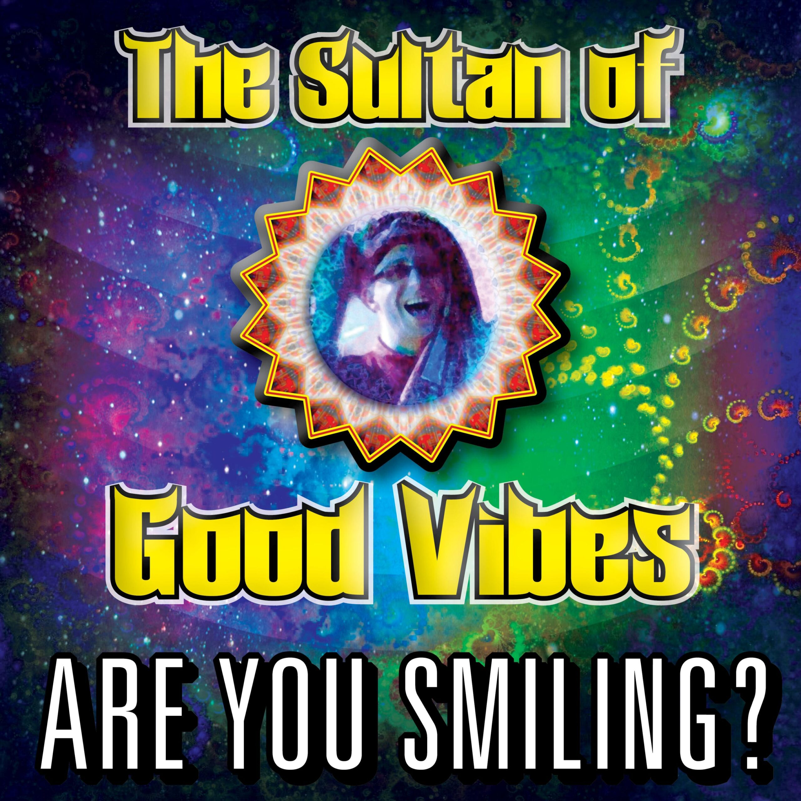 """Cover Art for """"Are You Smiling?"""" by The Sultan of Good Vibes"""